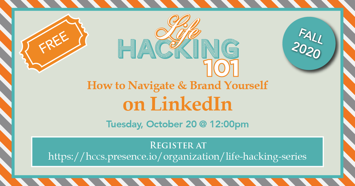 Life Hacking 101:  How to Navigate and Brand Yourself on LinkedIn