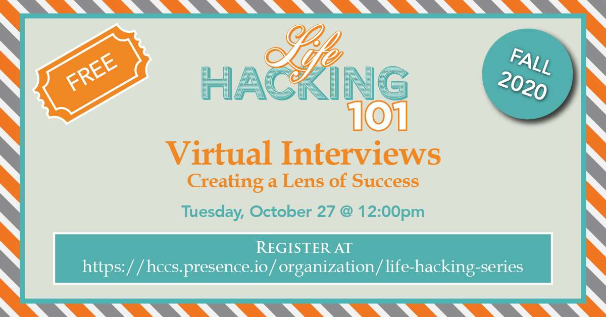 "Life Hacking 101:  ""Virtual Interviews: Creating a Lens of Success"""