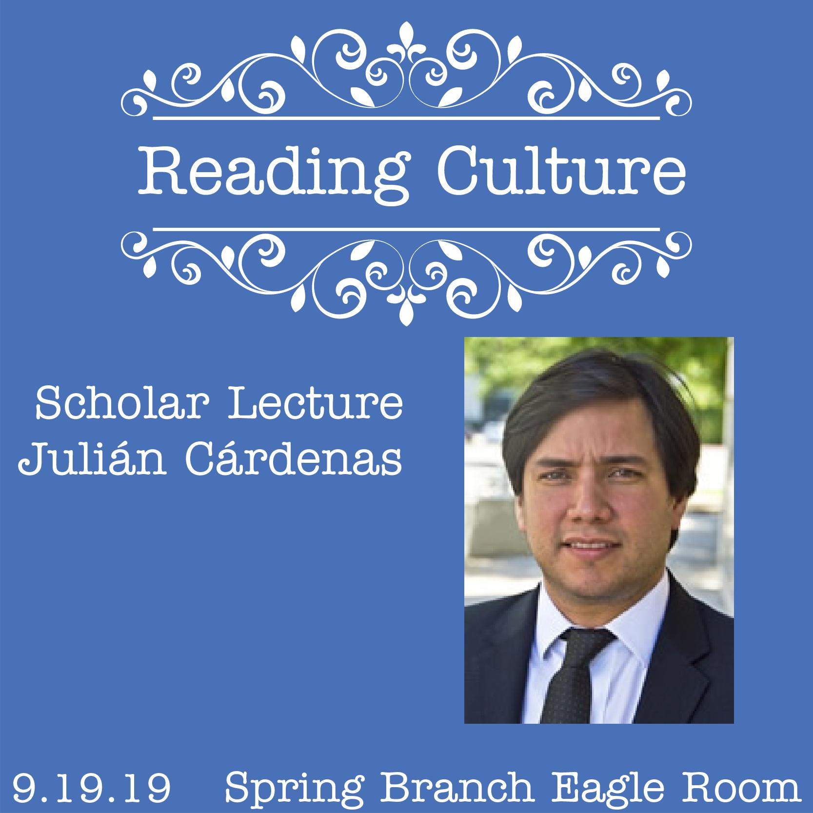 Reading Culture: Scholar Lecture with Julián Cárdenas (Spring Branch) (Rescheduled)