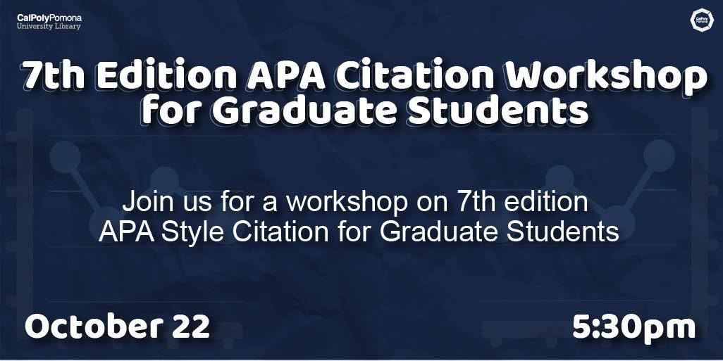 7th Edition APA Citation Workshop for Graduate Students