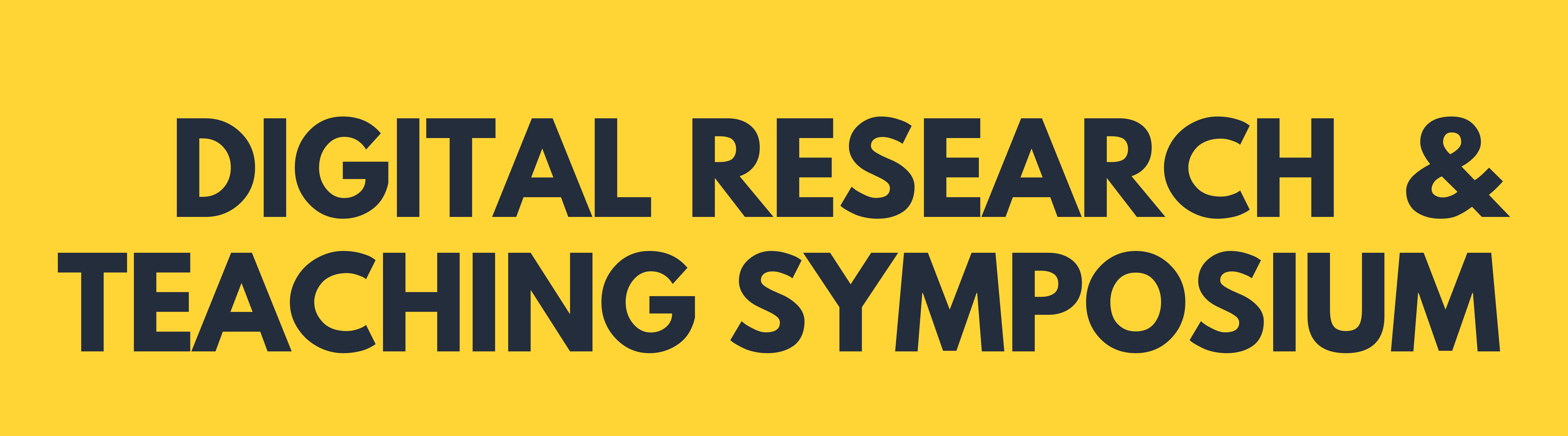 Digital Research and Teaching Symposium