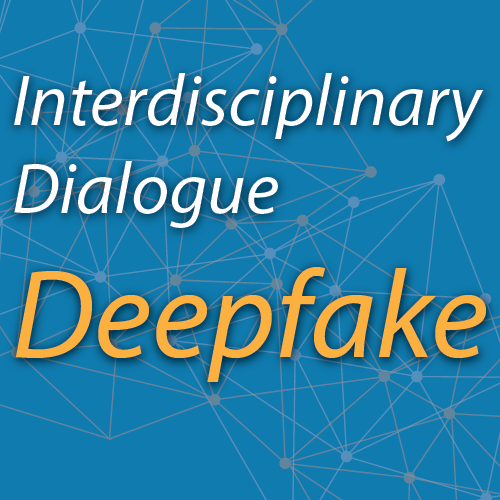Interdisciplinary Dialogue: The deepfake