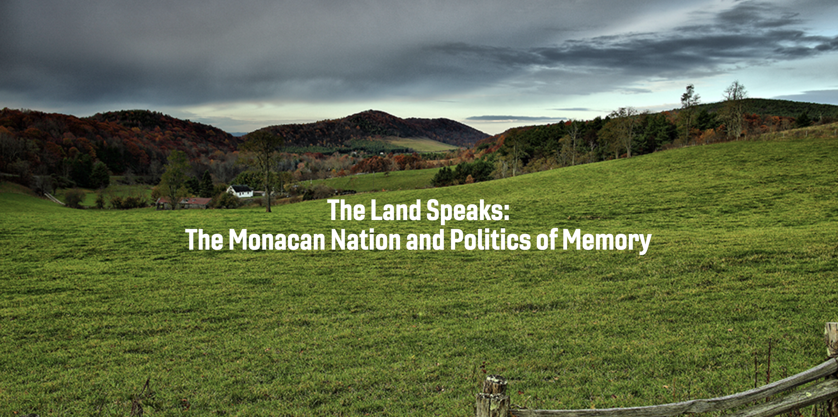 The Land Speaks: The Monacan Nation and Politics of Memory