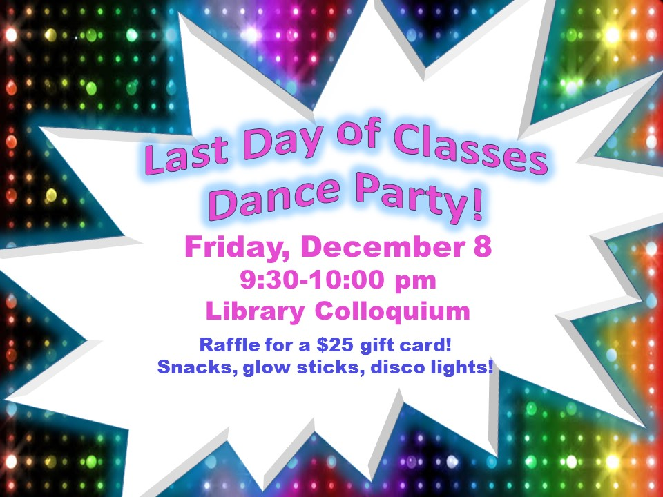 Last Day of Classes Dance Party!