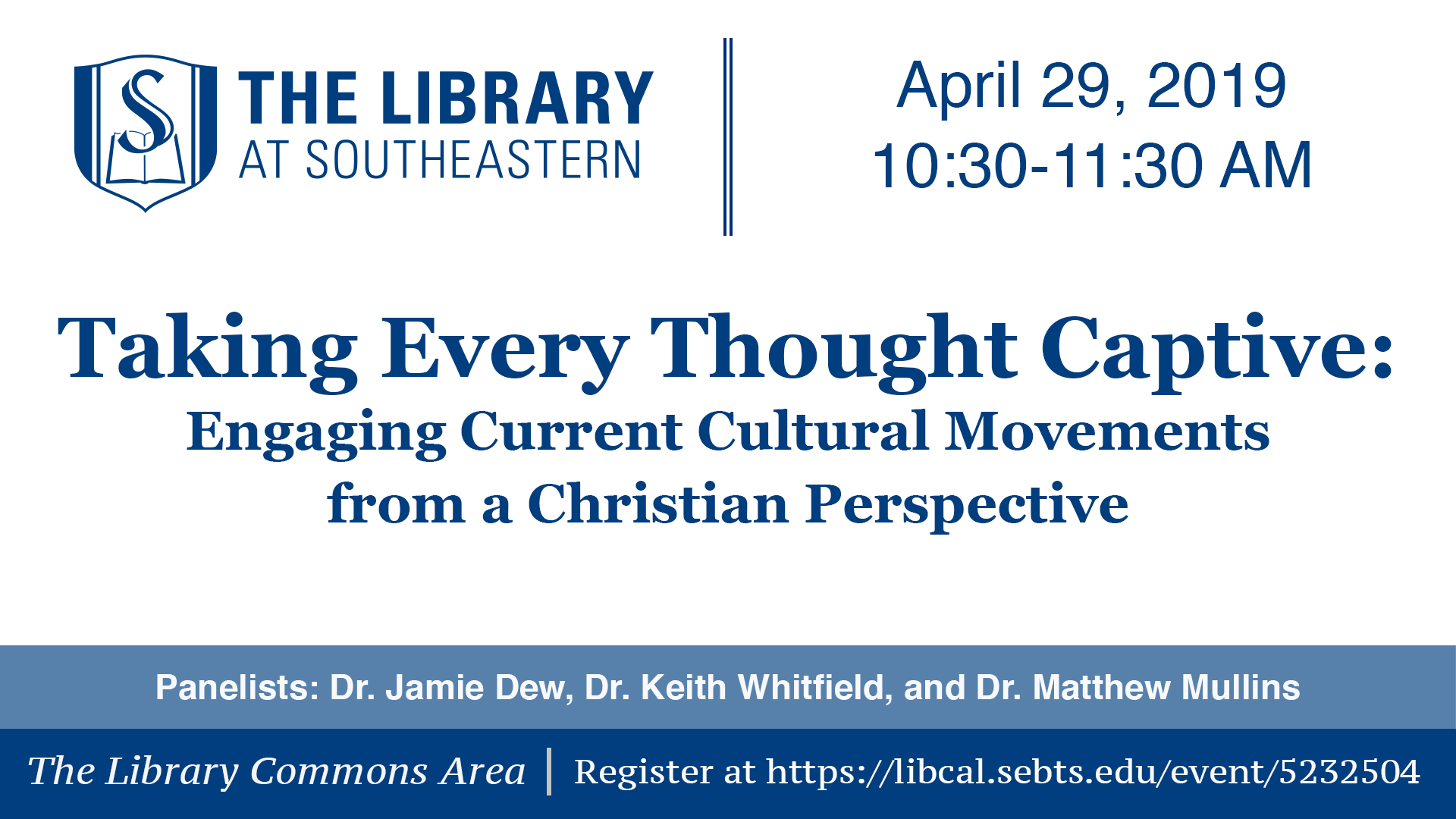 Taking Every Thought Captive: Engaging Current Cultural Movements from a Christian Perspective