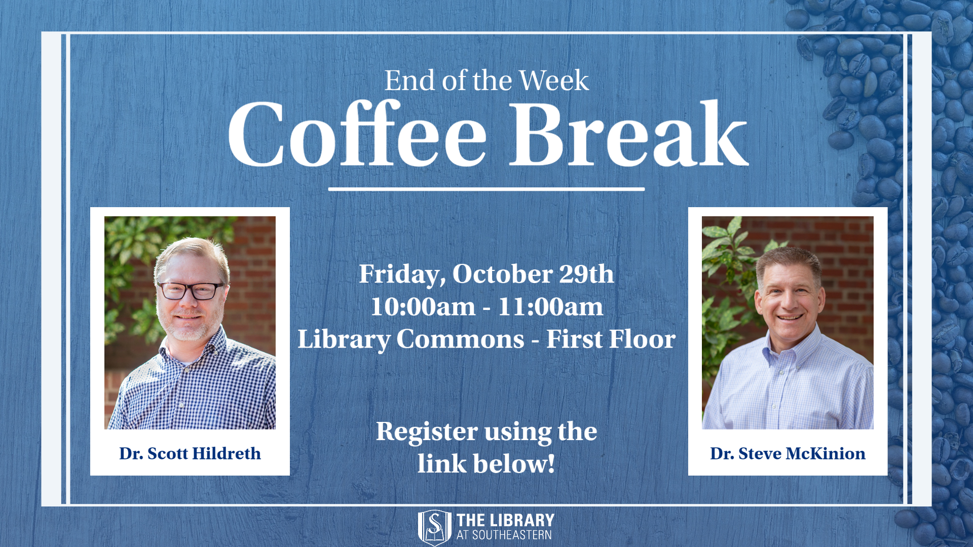 Coffee Break with Dr. Scott Hildreth & Dr. Steve McKinion