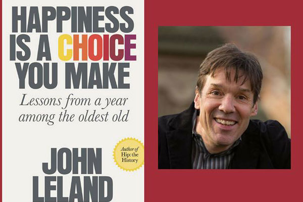 Taking a Stand Lecture Series: John Leland - Happiness is a Choice You Make: Lessons From a Year Among the Oldest Old
