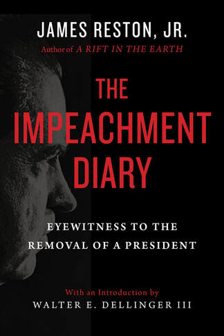 "James Reston, Jr | ""The Impeachment Diary:  Eyewitness to the Removal of a President"""