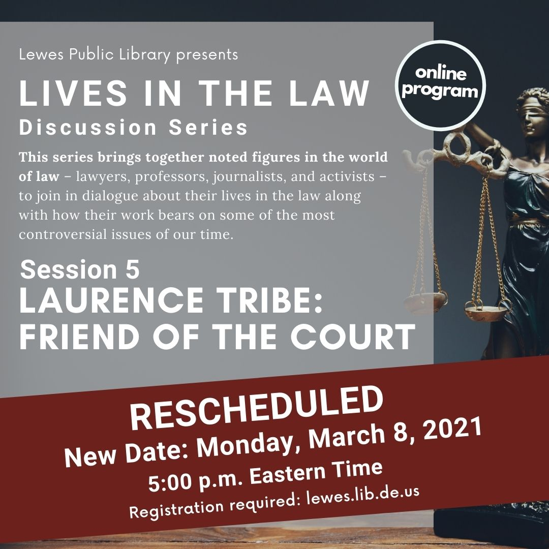 March 8 | 5 - 6 pm • Lives in the Law | Laurence Tribe: Friend of the Court