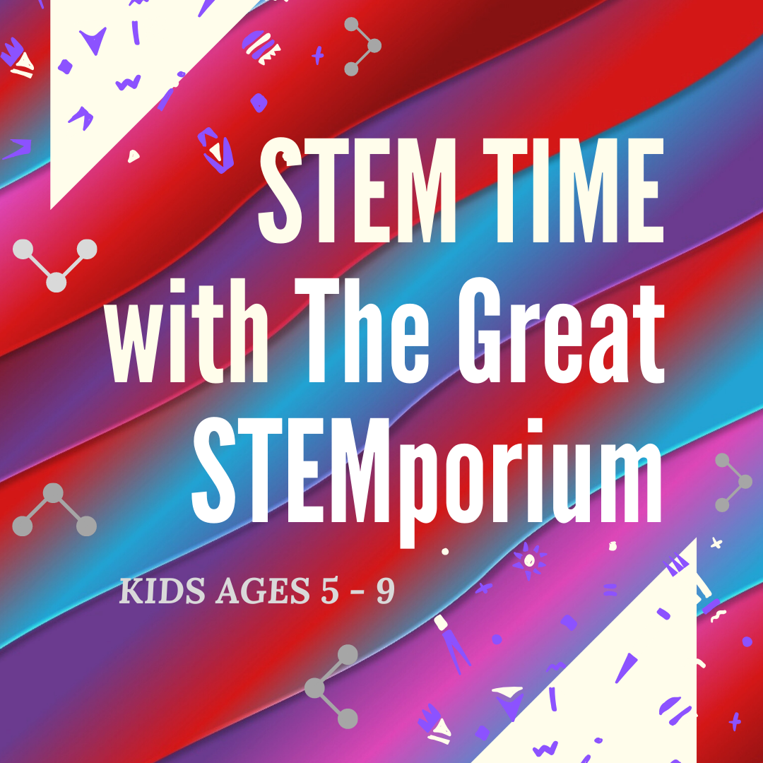 STEM Time with The Great STEMporium with The Lewes Public Library (Kids 5 - 9)