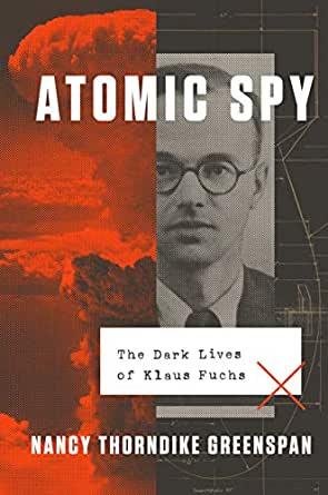 Author Nancy Thorndike Greenspan | Atomic Spy: The Dark Lives of Klaus Fuchs