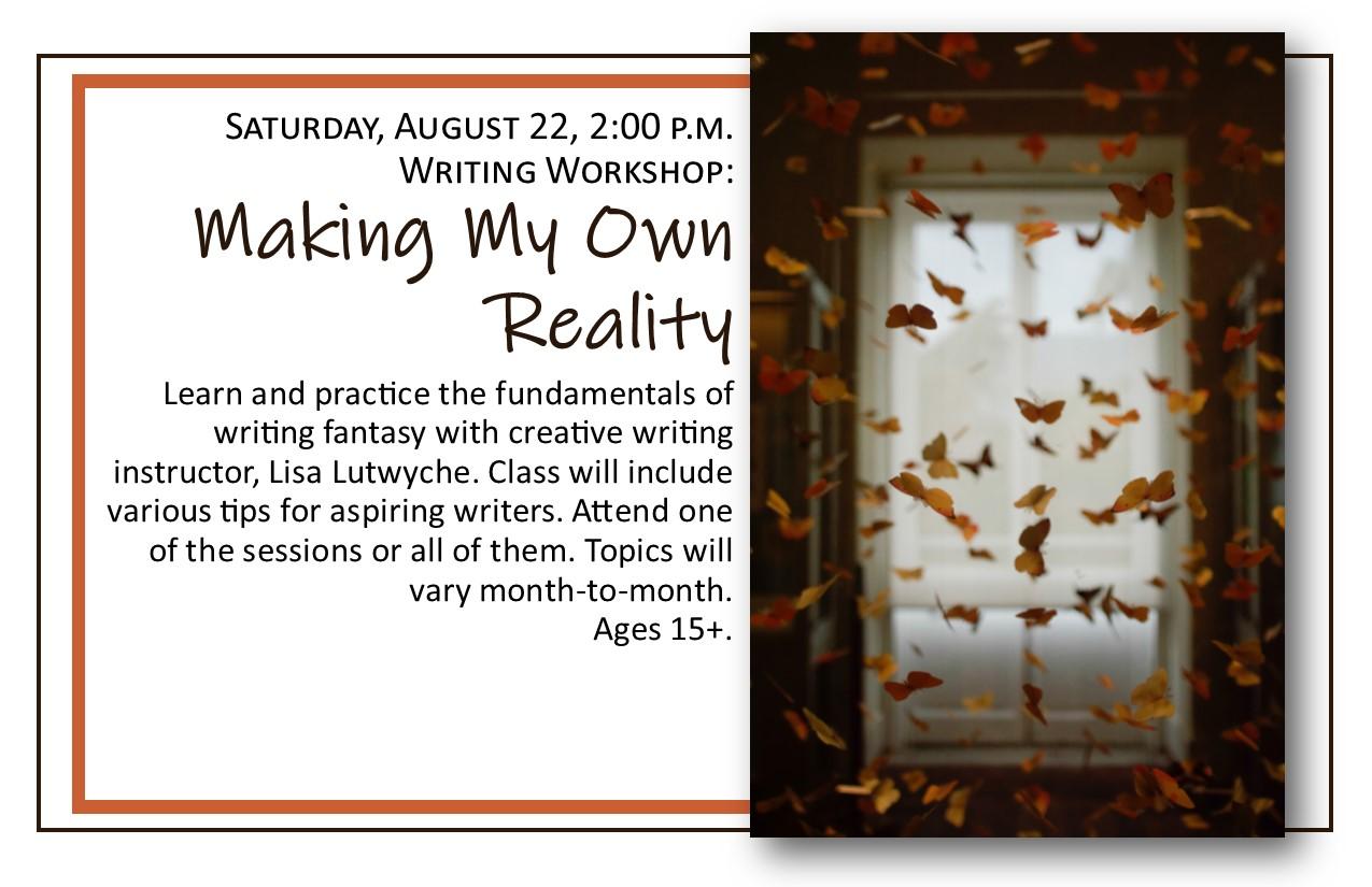 Writing Workshops: Making My Own Reality