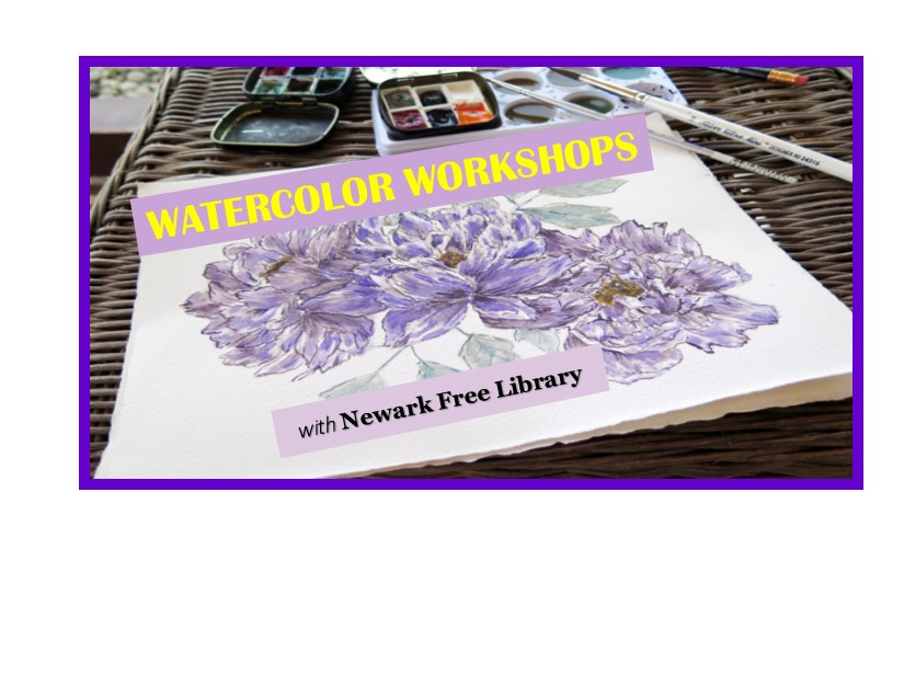 Watercolor Workshops with Newark Free Library