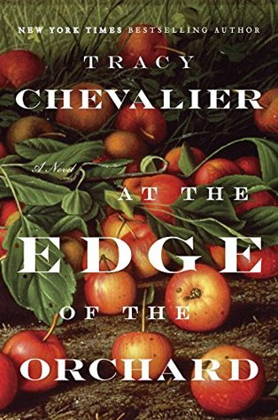 Book Club: At the Edge of the Orchard, by Tracy Chevalier