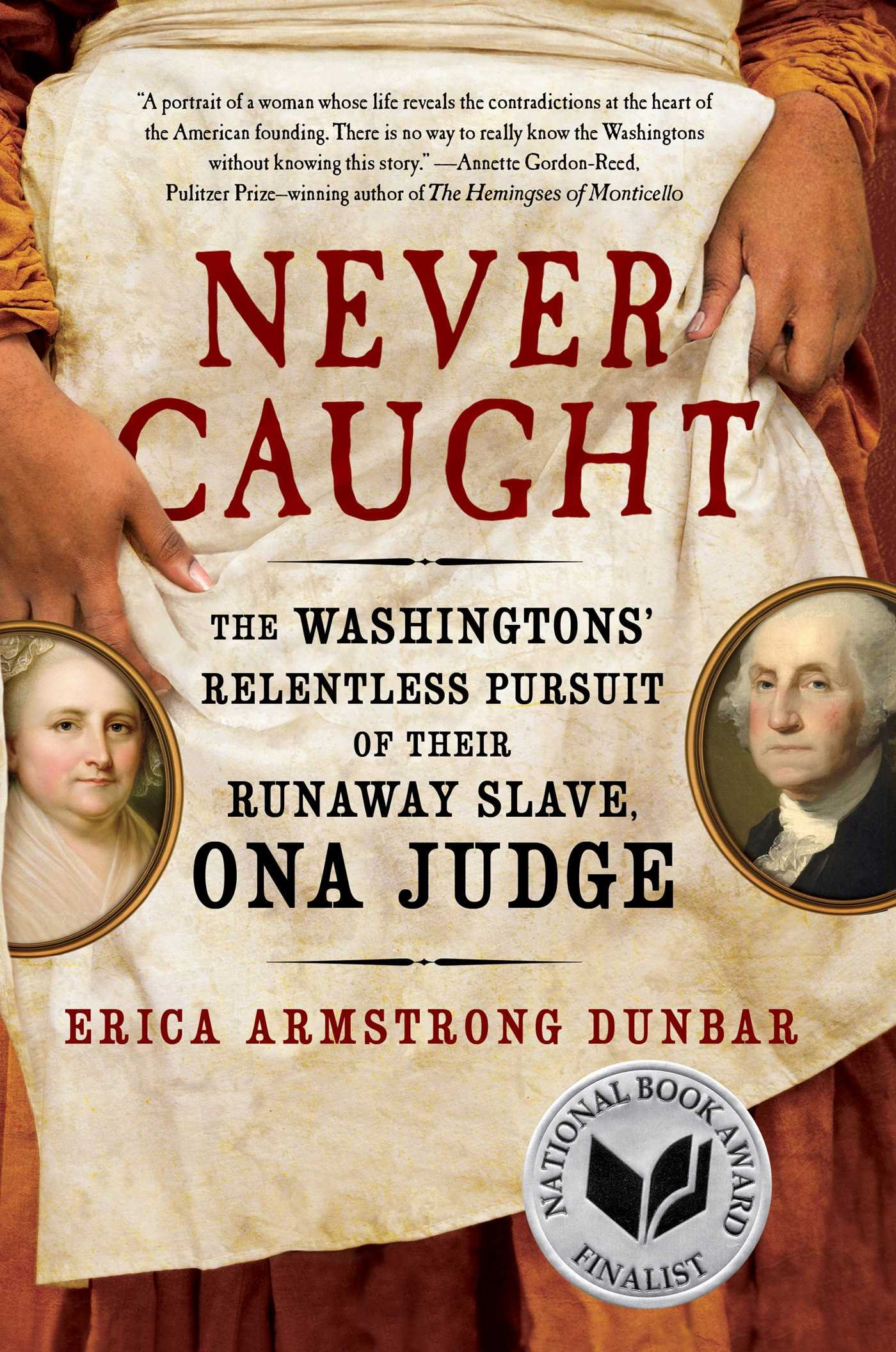Book  Discussion - Never Caught: The Washingtons' Relentless Pursuit of Their Runaway Slave, Ona Judge
