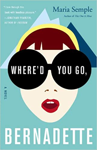 Book  Discussion: Where'd You Go Bernadette by Maria Semple