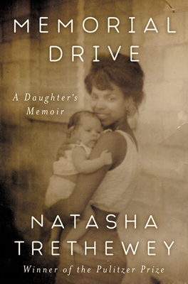 Evening Book Discussion MEMORIAL DRIVE: A DAUGHTER'S MEMOIR by Natasha Trethewey