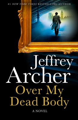 "Virtual Bestselling Author Program: Jeffrey Archer Discusses ""Over My Dead Body"""