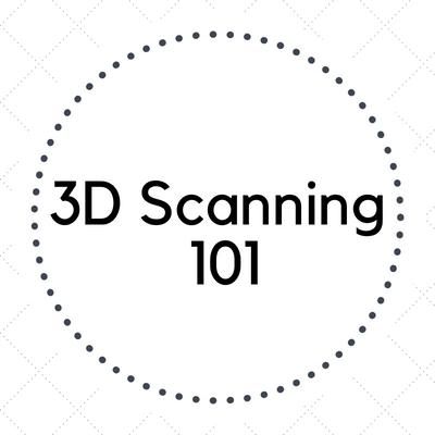 3D Scanning 101