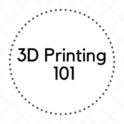 3D Printing 101