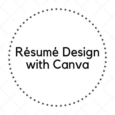 Résumé Design with Canva