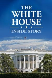 The White House Inside Story a Documentary