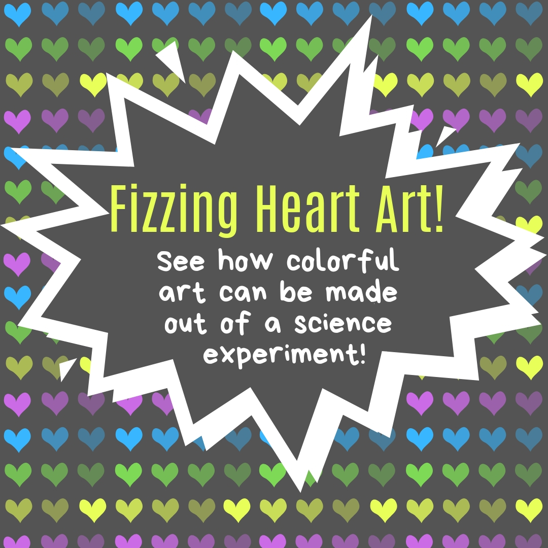 Fizzing Heart Art (K-5)