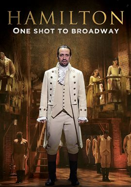 Hamilton: One Shot to Broadway a Documentary