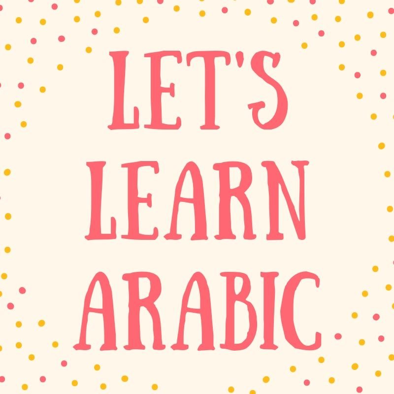 Let's Learn Arabic (Ages 3-7)