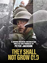 "Veterans Day Movie: ""They Shall Not Grow Old"" (2018)"