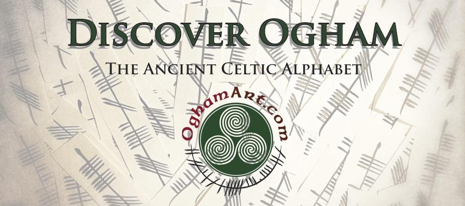 The Ogham Alphabet: Past & Present