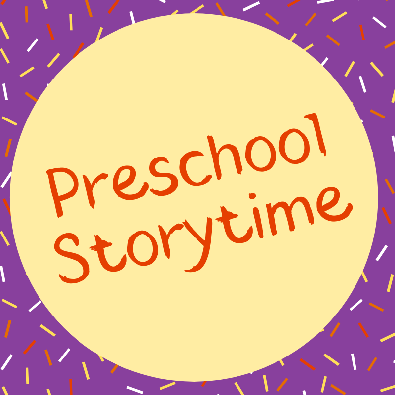 Preschool Storytime (Ages 3-5)