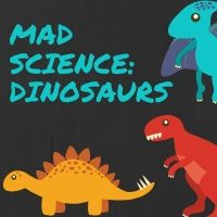 Mad Science: Dinosaurs (Grades K-2)
