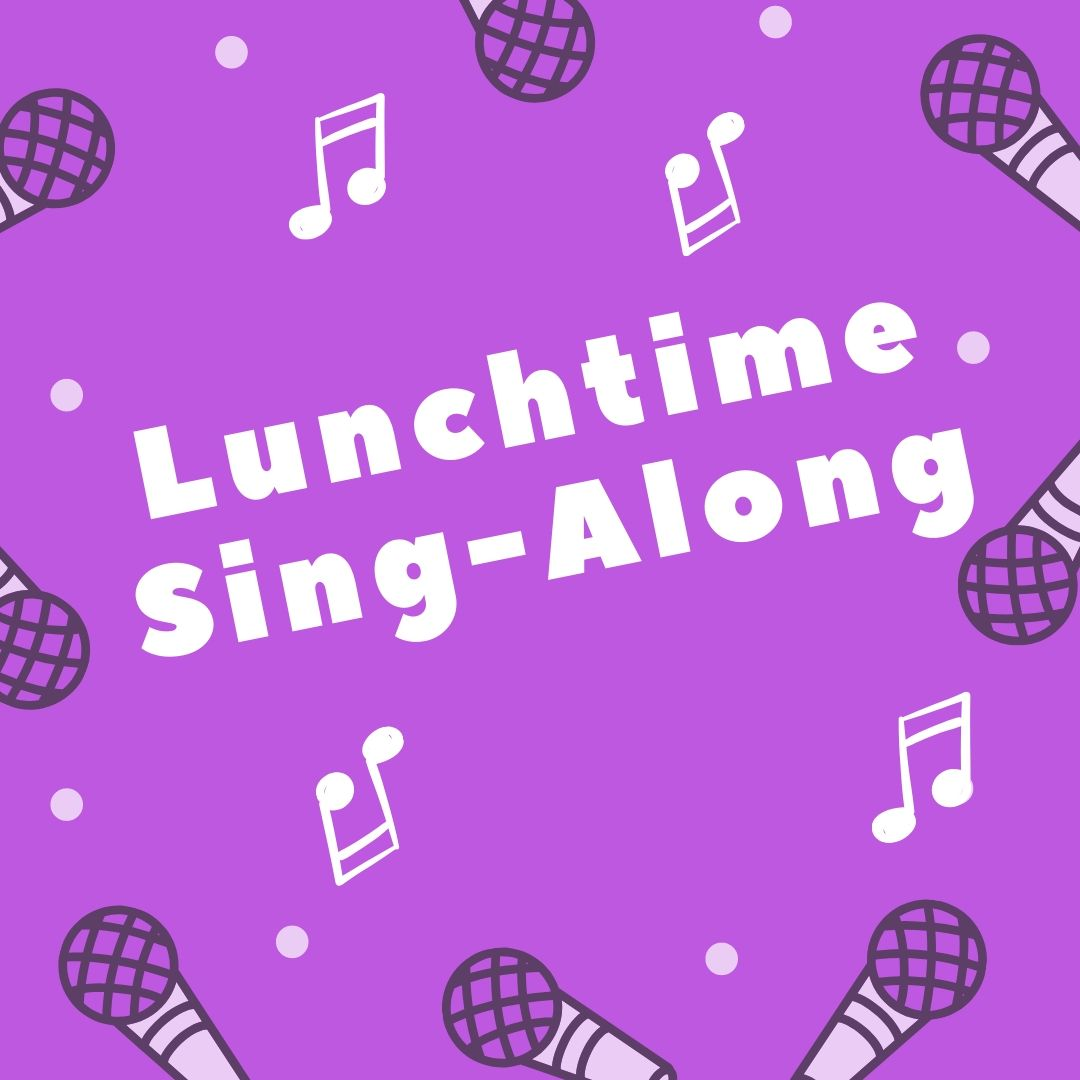 CANCELLED - Lunchtime Sing-along