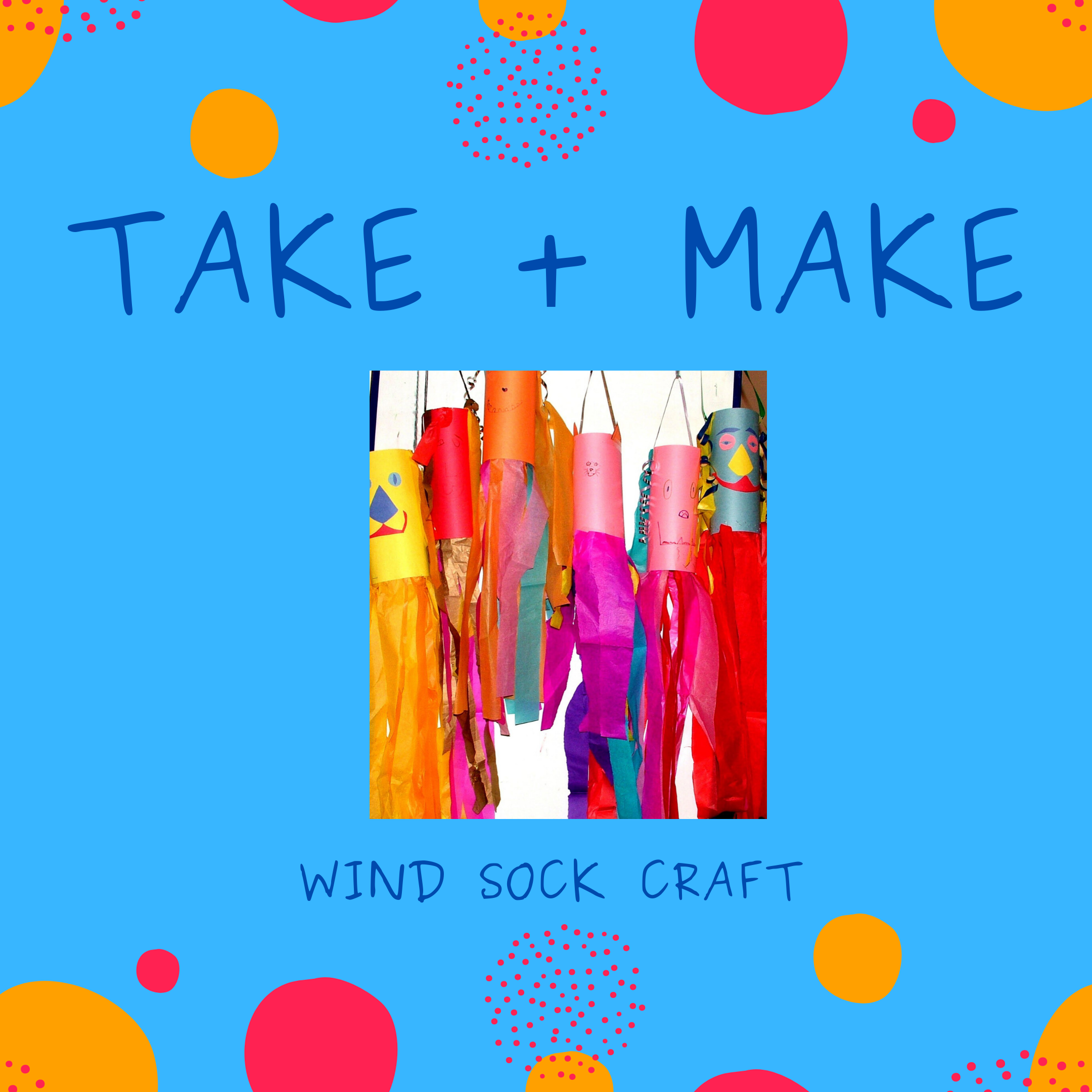 Take + Make: Wind sock craft (Ages 2-5)