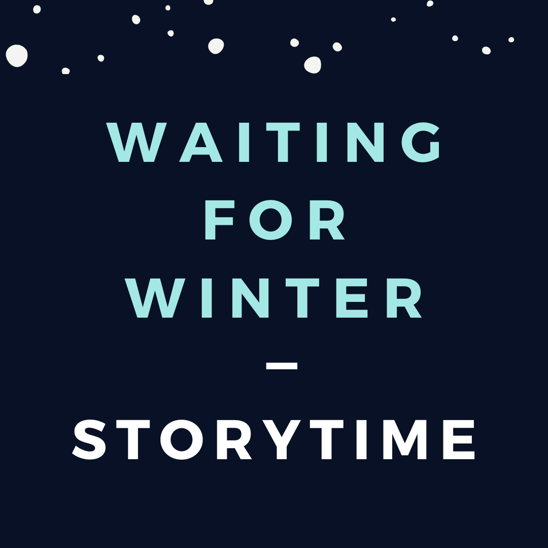 Waiting for Winter Storytime (Ages 2-5)