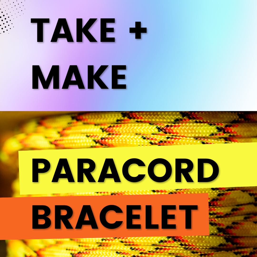 Take + Make: Paracord Bracelet (Grades 6-12)
