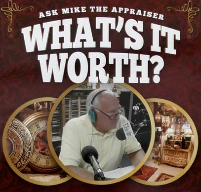 Ask Mike the Appraiser : What's it Worth
