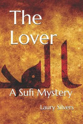 Muslim Journeys: The Lover by Laury Silvers