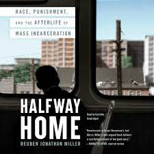 Book Talk | Halfway Home: Race, Punishment, and the Afterlife of Mass Incarceration (Online)