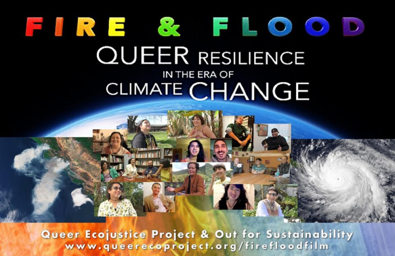 Film Screening: Fire + Flood: Queer Resilience in the Era of Climate Change (Online)