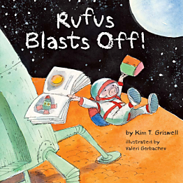 Rufus Blasts Off! Storytime with Author Kim Griswell