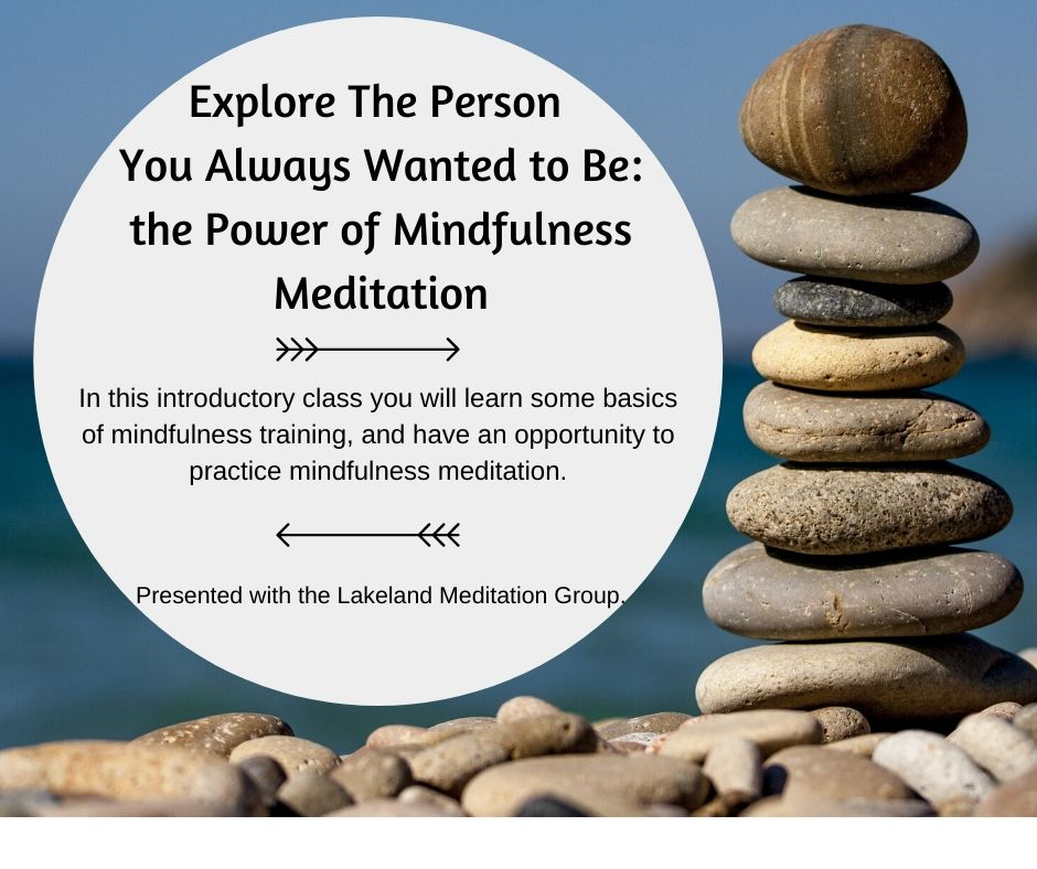 CANCELLED: The Person You Always Wanted to Be: the Power of Mindfulness Meditation
