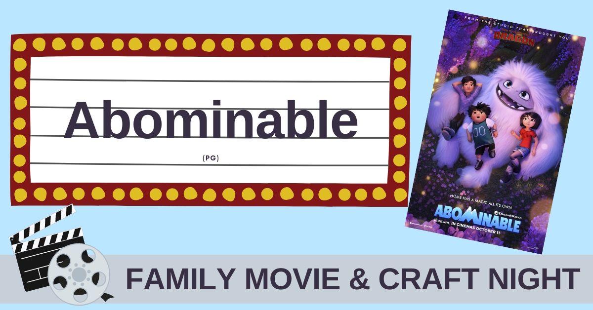 Family Movie & Craft Night: Abominable
