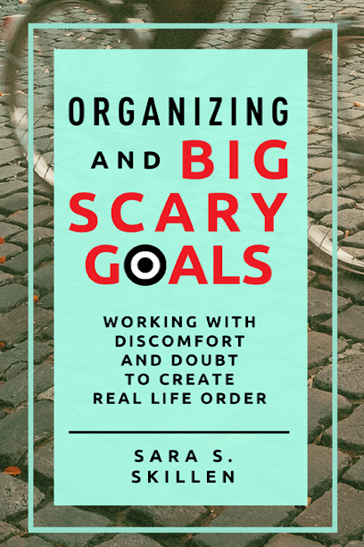 Author Talk: Organizing and Big Scary Goals: Working with Discomfort and Doubt to Create Real Life Order
