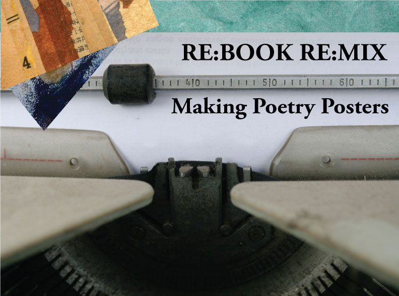 RE:BOOK RE:MIX: Making Poetry Posters