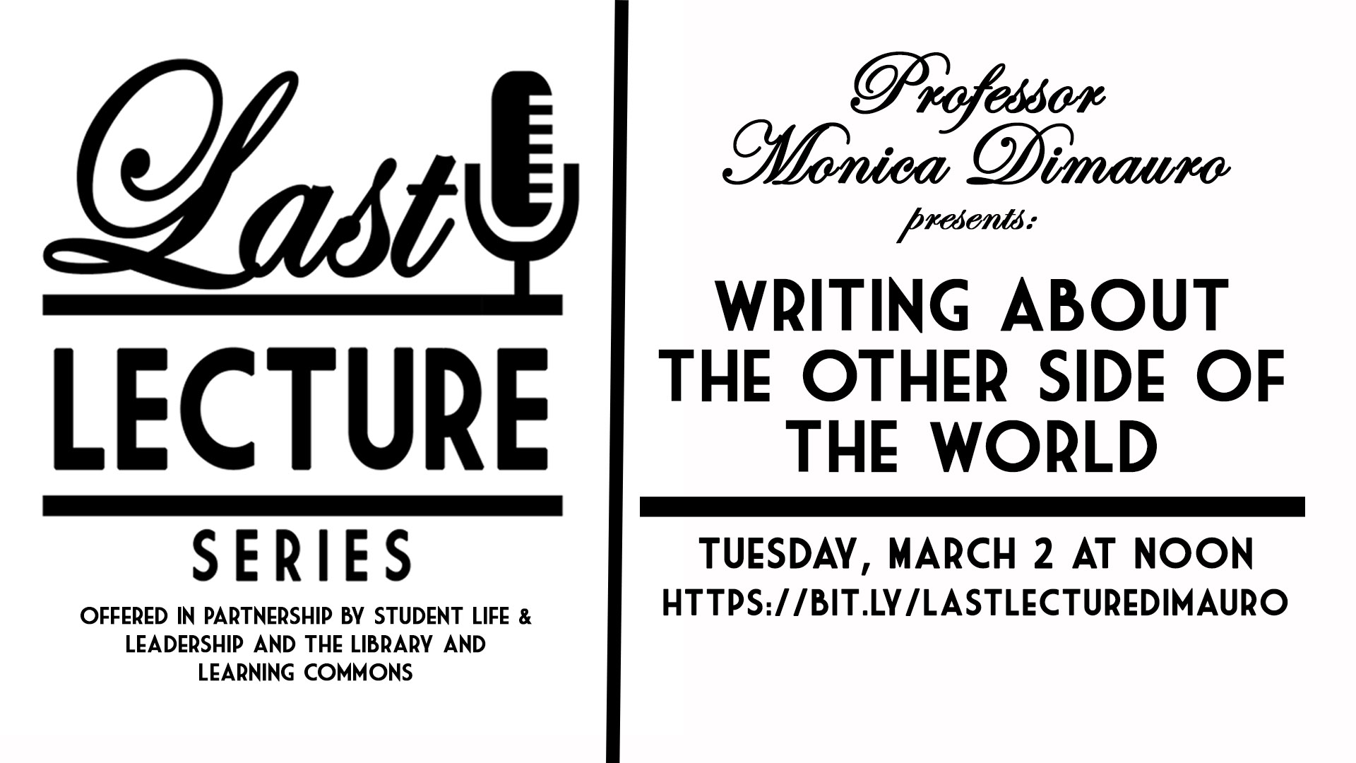 Last Lecture Series: Writing About the Other Side of the World by Prof. Monica Dimauro