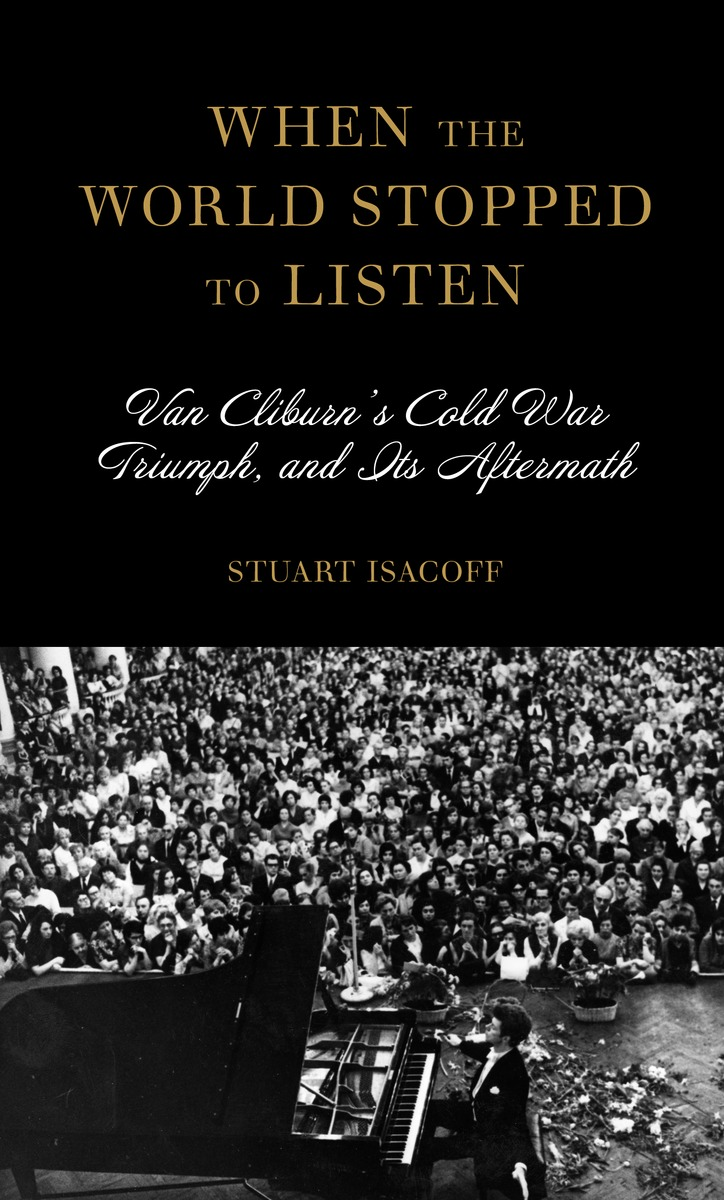 Friends of the SMU Libraries present Stuart Isacoff - When the World Stopped to Listen: The Van Cliburn Story