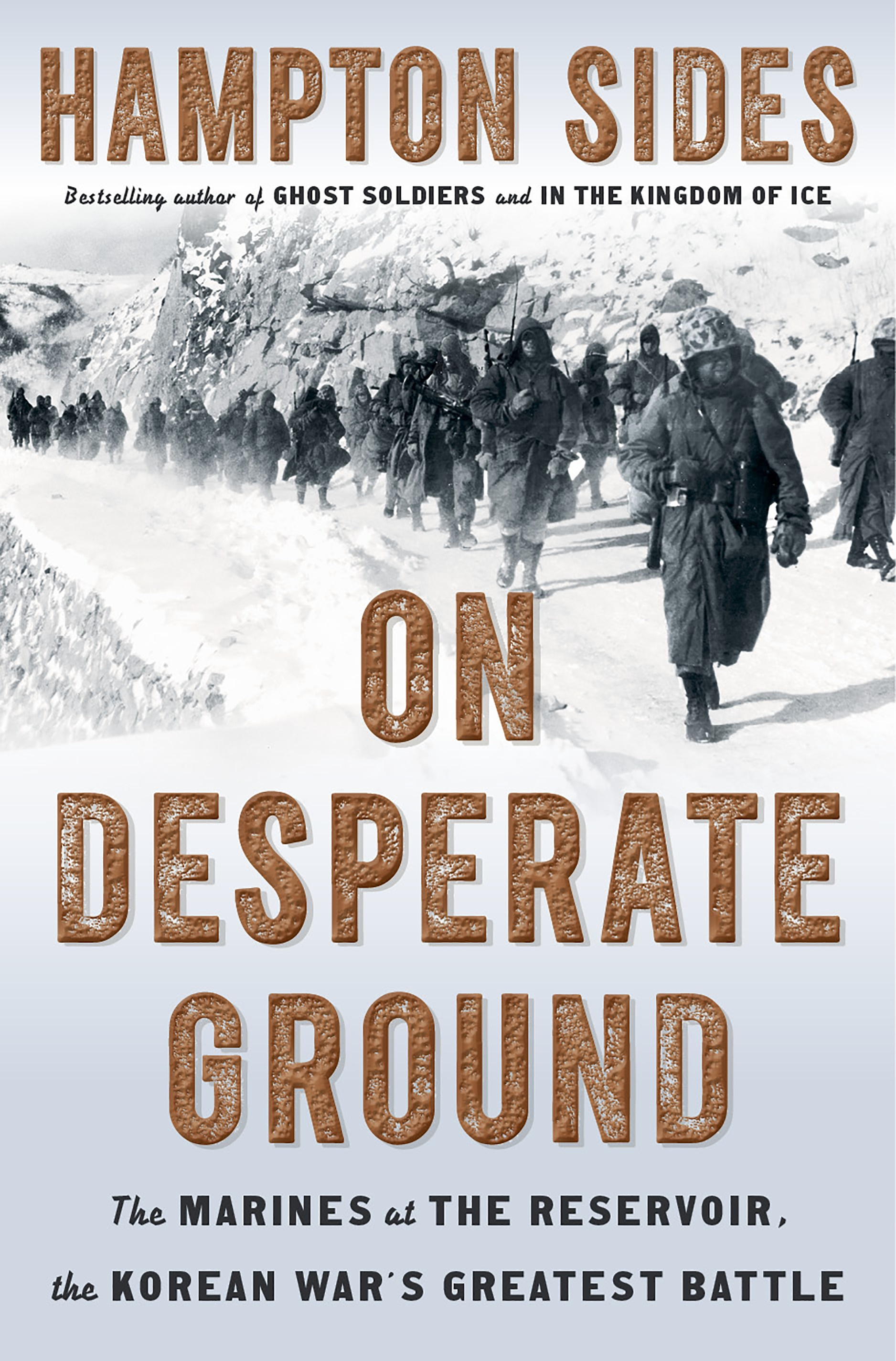 Authors LIVE! presents Hampton Sides and On Desperate Ground: the Marines at the Reservoir, the Korean War's Greatest Battle