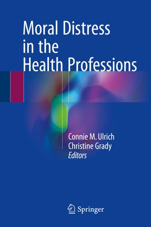 Biomeditations Books Talk: Moral Distress in the Health Professions, by Dr. Connie Ulrich, RN, FAAN